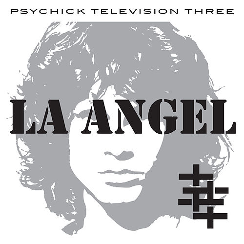 Play & Download L.A. Angel by Psychic TV | Napster