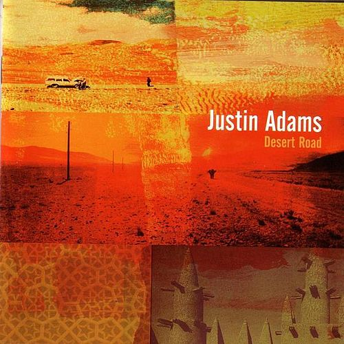 Play & Download Desert Road by Justin Adams | Napster