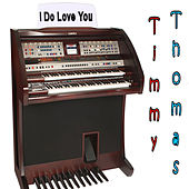 Play & Download I Do Love You by Timmy Thomas | Napster