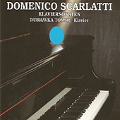 Play & Download Domenico Scarlatti by Dubravka Tomsic | Napster