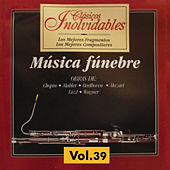 Clásicos Inolvidables Vol. 39, Música Funebre by Various Artists
