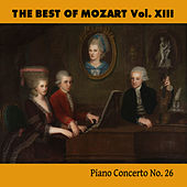 The Best of Mozart Vol. XIII, Piano Concerto No. 26 by Various Artists