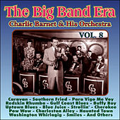 Play & Download Giants of the Big Band Era Vol. VIII by Charlie Barnet | Napster