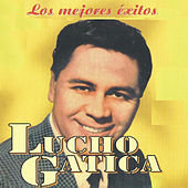 Play & Download Los Mejores Éxitos by Lucho Gatica | Napster