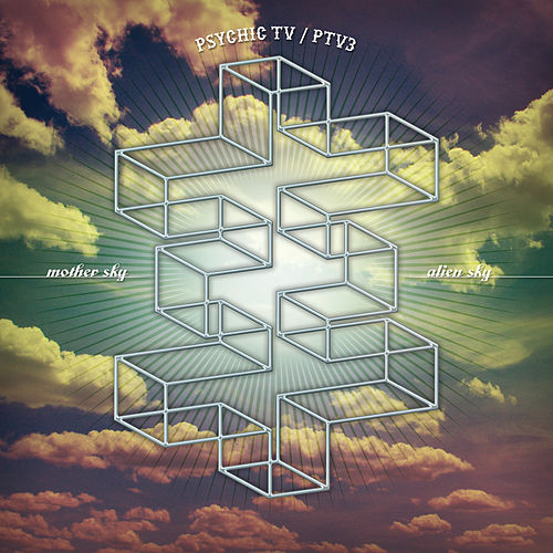 Play & Download Mother Sky vs. Alien Sky by Psychic TV | Napster