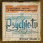 Play & Download Fishscales Falling: A Smogasbord Ov Delights - Mixtape Volume 1 by Psychic TV | Napster
