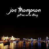 Play & Download Got Me on a String by Joe Thompson | Napster