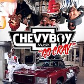 Play & Download Go Cray by Chevyboy | Napster