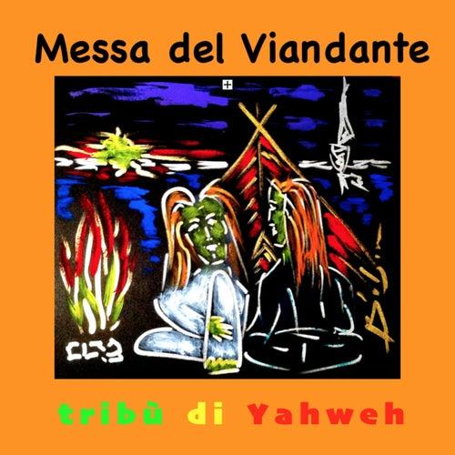 Messa del Viandante by Tribù di Yahweh