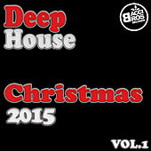 Play & Download Deep House Christmas 2015 - Vol. 1 by Various Artists | Napster
