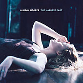 Play & Download The Hardest Part by Allison Moorer | Napster