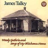 Woody Guthrie And songs Of My Oklahoma Home by James Talley