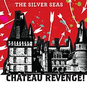 Chateau Revenge! by The Silver Seas