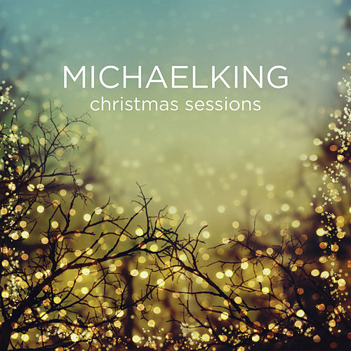 Christmas Sessions by Michael King