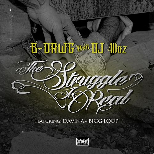 The Struggle Is Real (feat. Bigg Loop & Davina) by B-Dawg