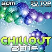 Play & Download Chillout 2016 (Best of 30 Top Hits, Lounge, Ambient, Downtempo, Chill, Psychill, Psybient, Trip Hop) by Various Artists | Napster
