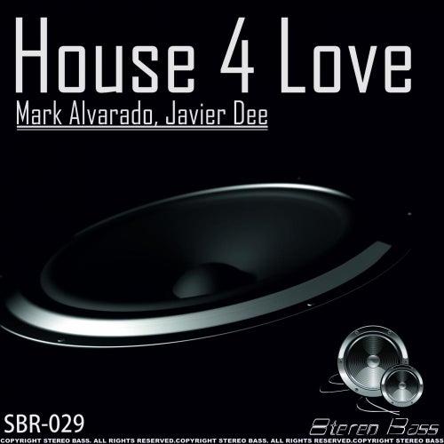 Play & Download House 4 Love by Mark Alvarado   Napster