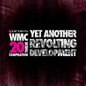 Play & Download Yet Another Revolting Development 'The WMC 20Twelve Compilation' by Various Artists | Napster