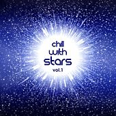 Play & Download Chill With Stars Vol. 1 by Various Artists | Napster