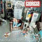 Play & Download Mangio Troppa Cioccolata by Giorgia | Napster