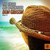 Play & Download The Singer and Songwriter, Don Gibson, Vol. 3 by Don Gibson | Napster