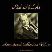 Remastered Collection, Vol. 2 (All Tracks Remastered 2015) by Red Nichols
