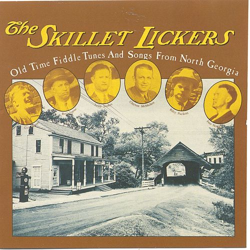 Play & Download The Skillet Lickers: Old Time Fiddle Tunes & Songs from North Georgia by The Skillet Lickers | Napster