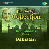 Play & Download The Golden Collection: Best Ghazals from Pakistan by Various Artists | Napster