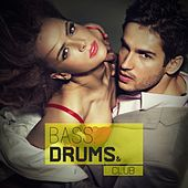 Play & Download Bass, Drums & Club by Various Artists | Napster