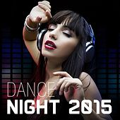Play & Download Dance Night 2015 by Various Artists | Napster