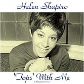 Play & Download 'Tops' with Me (Remastered 2015) by Helen Shapiro | Napster