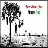 Strange Fruit by Conscious Plat