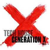Play & Download Tech House Generation X, Vol. 1 by Various Artists | Napster