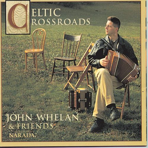 Celtic Crossroads by John Whelan