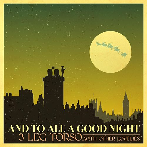 Play & Download And to All a Good Night by 3 Leg Torso | Napster