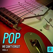 Pop We Can't Forget, Vol. 4 by Various Artists