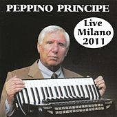 Play & Download Peppino Principe Live Milano 2011 by Peppino Principe | Napster