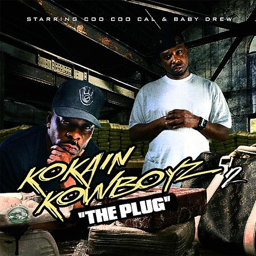 Play & Download Kokain Kowboyz 2 (The Plug) by Coo Coo Cal | Napster