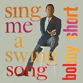 Sing Me a Swing Song by Bobby Short