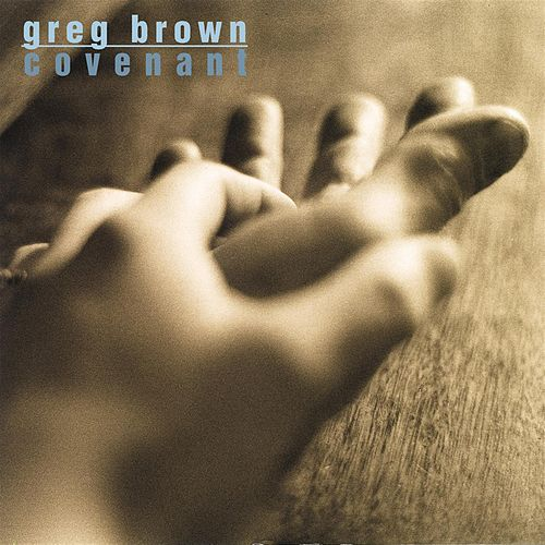 Play & Download Covenant by Greg Brown | Napster