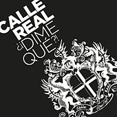 Play & Download Dime Qué?! by Calle Real | Napster