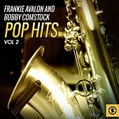 Frankie Avalon and Bobby Comstock Pop Hits, Vol. 2 by Various Artists