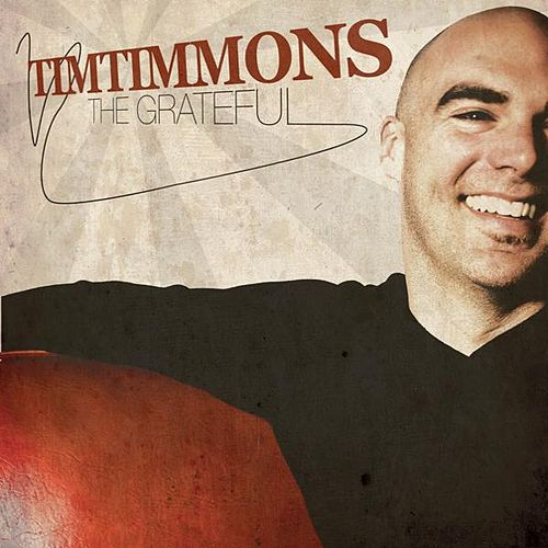 Play & Download The Grateful by Tim Timmons | Napster