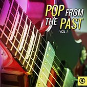 Play & Download Pop from the Past, Vol. 1 by Various Artists | Napster