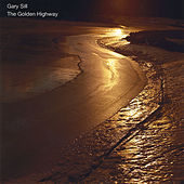 Play & Download The Golden Highway by Gary Sill | Napster