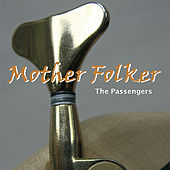 Play & Download Mother Folker by The Passengers | Napster