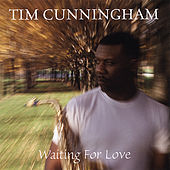 Waiting for Love by Tim Cunningham