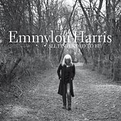 Play & Download All I Intended to Be by Emmylou Harris | Napster