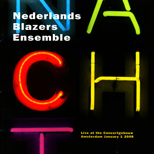 Play & Download Nacht by Nederlands Blazers Ensemble | Napster