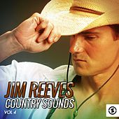 Play & Download Jim Reeves Country Sounds, Vol. 4 by Jim Reeves | Napster